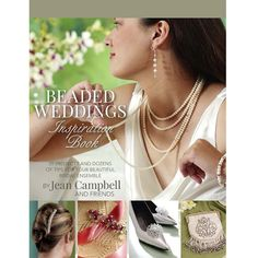 Explore inspiration with Beaded Weddings Inspiration: 39 Projects and Dozens of Tips for Your Beautiful Beaded Ensemble, a pattern collection by Jean Campbell! Beaded Wedding Jewelry, Handmade Wedding Jewellery, Wedding Weekend, Party Looks, Beaded Embroidery, Perfect Wedding, Wedding Gifts, Wedding Inspiration, Bridal