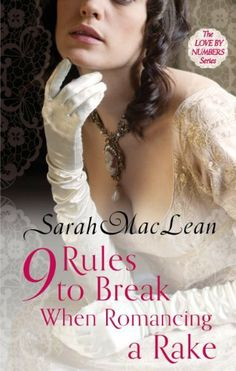 Nine Rules to Break When Romancing a Rake (Love by Numbers) by Sarah MacLean, http://www.amazon.co.uk/dp/B00713DN2Q/ref=cm_sw_r_pi_dp_PSlGtb0RR2GMC