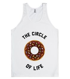 The circle of life is a donut obviously. A big delicious donut. If you're a fan of sweet foods, this is your shirt. Enjoy making others happy with this fun tank. Funny Outfits, Cute Outfits, Funny Clothes, Cute Shirts, Funny Shirts, Donut Shirt, Delicious Donuts, Donut Party, Circle Of Life