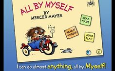 All By Myself - Little Critter ($1.99) In this simple, sweet, and very human picture book, Mercer Mayer's popular Little Critter shows us all the things he can do by himself. New features only available in this interactive omBook for your Android device include professional narration, background audio and enlarged artwork for each scene.