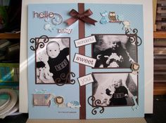 Baby scrapbook page. Love the bow in the middle.
