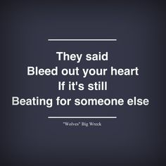 """""""Wolves"""" Big Wreck Lyrics Great Quotes, Inspirational Quotes, Perspective On Life, Love You, My Love, True Words, To My Future Husband, Music Bands, Mixtape"""