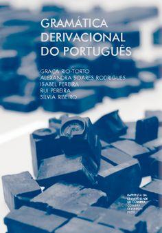 Gramática derivacional do português / Graça Rio-Torto, coordenadora ; Alexandra Soares Rodrigues ... [et al.] - 2ª ed. - Coimbra : Imprensa da Universidade de Coimbra, 2016