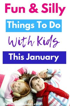 Looking for Fun and Silly Things To Do With Kids This February? Here you will find all the silly, unique and downright wacky things to do and celebrate with your kids this January. Beat the winter blues with these fun ideas Silly Holidays, Holidays And Events, Craft Kits For Kids, Crafts For Kids, Fun Crafts, Creative Activities, Activities For Kids, Winter Activities, Family Day Canada