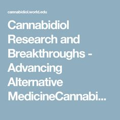 Cannabidiol Research and Breakthroughs - Advancing Alternative MedicineCannabidiol Research and Breakthroughs | Advancing Alternative Medicine