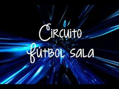 Futsal - Circuito condición física fútbol sala  Futsal Circuit Drills, Training, Neon Signs, Youtube, Warming Up, Circuit, Drill, Work Outs, Excercise