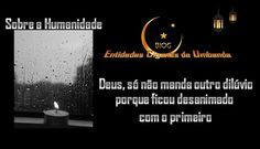 Entidades Ciganas da Umbanda (Clique Aqui) para entrar.: SOBRE A HUMANIDADE