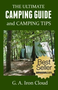 Free Kindle Book : The Ultimate Camping Guide and Camping Tips - Amazon Best SellerCamping is one the cheapest and best vacations that a family or individual can have, but you have to do it right to avoid pitfalls, dangers, and frustration. The Ultimate Camping Guide and Camping Tips provides easy to understand information about the essentials of camping and camping equipment. Here's just a few things that make this a valuable reference for the camper:* Why every camper needs - both experienc...