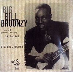 "Big Bill Broonzy: Big Bill's Blues (his 23 greatest songs)-- ""I guess all the songs is folk songs. I never heard no horse sing 'em. (Big Bill Broonzy)"