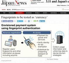 """Notre lecteur Mr Chouinard a vu que le Japon a décidé de tester cet été le paiement des achats par empreintes digitales... Normal. On est dans l'ère du """"Digital"""", il est donc logique qu'on en arrive à l'usage des empreintes digitales pour payer, supprimant..."""