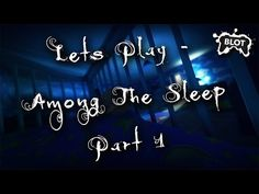 Lets Play Among The Sleep - Part 1 - http://www.blotgaming.com/gaming-videos/lets-play-among-sleep-part-1/ http://img.youtube.com/vi/TWA5Cy5KZNc/0.jpg