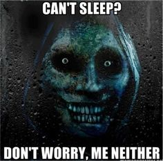 scARY PICTURES | Cant-Sleep-Dont-worry-me-neither-scary-face-meme-skeleton-meme