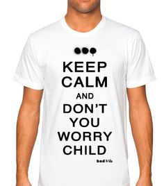 "Swedish House Mafia shirt! ""Keep Calm and Don't You Worry Child!""  I wanna get this shirt so bad!!"