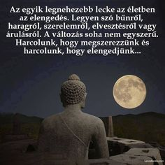 """Képtalálat a következőre: """"buddha egyszer azt mondta a szeretetröl rózsa"""" Some Good Quotes, Quotes To Live By, Best Quotes, Funny Quotes, Life Quotes, Life Learning, Good Thoughts, Picture Quotes, Happy Life"""