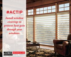Window coverings could help prevent heat from entering your home. #Magtek