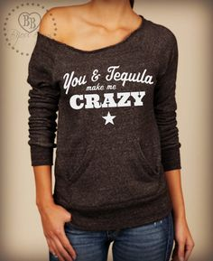 You and Tequila Make Me Crazy Kenny Chesney Country by BijouBuys Country Shirts, Country Outfits, Western Outfits, Summer Outfits, Casual Outfits, Cute Outfits, You And Tequila, Cool Shirts, Awesome Shirts