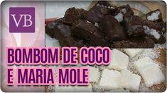 Bombom de Coco com Chocolate e Maria Mole Fit - Você Bonita (30/11/16)