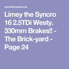 Limey the Syncro 16 2.5TDi Westy. 330mm Brakes!! - The Brick-yard - Page 24
