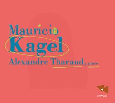 Alexandre Tharaud - Kagel: A Deux Mains