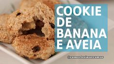 Receita | Cookie de Banana e Aveia - Comer, Treinar e Amar