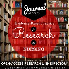 Nursing Research/Evidence-Based Practice Journal Articles Database for Nurses & Students: Original Research Studies, Literature Reviews, Meta Analysis. At iStudentNurse. #NurseHacks #NurseRobbie #EBR #EBP #NursingResearch