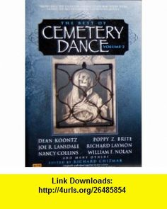 THE BEST OF CEMETERY DANCE - Volume (2) Two Eater; Tyrannosauras; Vacation; A T Richard Chizmar, Peter Crowther, Poppy Z. Brite, Joe R. Lansdale, Richard Laymon, William F. Nolan ,   ,  , ASIN: B00201C0SC , tutorials , pdf , ebook , torrent , downloads , rapidshare , filesonic , hotfile , megaupload , fileserve