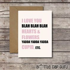 I Love You Blah Blah Blah / Funny Valentine's Day by BottleCapGuru