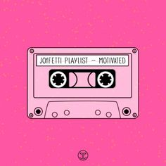 JOYFETTI Playlist, Motivated - on joyfetti.com, #JOYFETTI