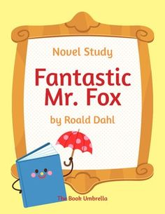 This is a novel study for the fantastic story Fantastic Mr. Fox by Roald Dahl (author of James and the Giant Peach, The BFG, Matilda, Charlie and t. Literacy Circles, Teaching Reading, Reading School, Reading Skills, Guided Reading, Teacher Librarian, Teacher Stuff, Author Studies, Unit Studies