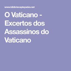 O Vaticano - Excertos dos Assassinos do Vaticano