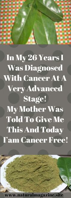 In my 26 years I was diagnosed with cancer at a very advanced stage! My mother was told me to give me this and today I'm cancer free! Natural Health Tips, Natural Health Remedies, Natural Cancer Cures, Natural Cures, Cancer Fighting Foods, Cancer Treatment, Natural Medicine, How To Stay Healthy, Health And Wellness