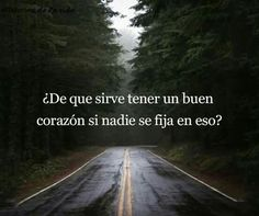 De que sirve? Wise Quotes, Inspirational Quotes, Random Quotes, Qoutes, Words Can Hurt, False Friends, Positive Phrases, The Ugly Truth, Spanish Quotes