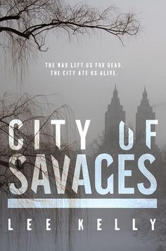 City of Savages by Lee Kelly  Expected publication: February 3rd 2015