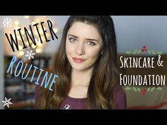 Dry, Acne Prone Skin: Skincare & Foundation Routine (Winter) | Melanie M...