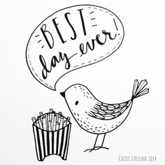 I'm Happier Than A Bird With A French Fry. Day 163 of yearlong sketchbook project. Cassie Loizeaux 2014
