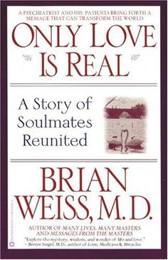 Bestseller books online Only Love Is Real: A Story of Soulmates Reunited Brian Weiss  http://www.ebooknetworking.net/books_detail-0446672653.html