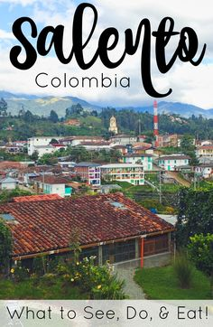 Salento, Colombia Travel Guide