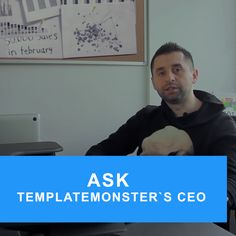 😱Starting a Business is a Hard Task 😉Have a Question? Send Us Message & AskDavid Braun, CEO of TemplateMonster.com, Will Be Happy to Share With You All His Experience!