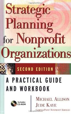 Bestseller Books Online Strategic Planning for Nonprofit Organizations: A Practical Guide and Workbook, Second Edition Michael Allison, Jude Kaye $29.7