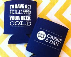 Wedding Koozies, Double Sided Have and to Hold and Keep your Beer Cold Custom Wedding Koozies, (125 quantity)