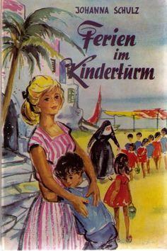 antiquarisches Buch – Johanna Schulz – Ferien im Kinderturm. Im Kinderheim von Marina di Massa