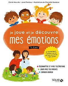 Je joue et je découvre mes émotions (un jeu et un livre pour s'initier aux émotions en famille) Brain Gym, Emotion, Jouer, Happy Family, Montessori, Good Books, This Book, Parenting, Positivity