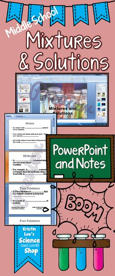 Mixtures and Solutions powerpoint and fill in the blank student notes for the middle school chemistry classroom. Full of lots of great pictures and examples! Available in Kristin Lee's Science (and more!) Shop on TeachersPayTeachers. Happy Teaching!