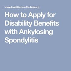 How to Apply for Disability Benefits with Ankylosing Spondylitis Chronic Inflammatory Disease, Autoimmune Disease, Ankylosing Spondylitis Symptoms, How To Stop Nausea, Back Pain Remedies, Test Anxiety, Health Research, Crps, Mental Disorders