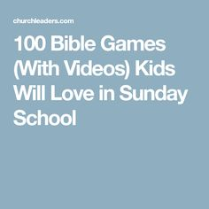 100 Bible Games (With Videos) Kids Will Love in Sunday School