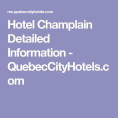 Hotel Champlain Detailed Information - QuebecCityHotels.com