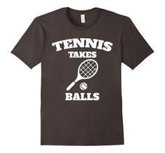 Tennis Takes Balls Pun Funny Outdoors Active T-Shirt Tennis Outfits, Tennis Wear, Tennis Gifts, Tennis Uniforms, Tennis Funny, Tennis Quotes, Vintage Tennis, Tennis Fashion, Funny Puns