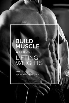 Building muscle doesn't need to involve expensive gym memberships or buying lots of pricey equipment. Learn how to build muscle without weights, using your own bodyweight - QandA Fitness - #fitness #bodyweight #exercises #BuildMuscle