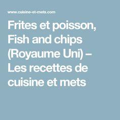 Frites et poisson, Fish and chips (Royaume Uni) – Les recettes de cuisine et mets