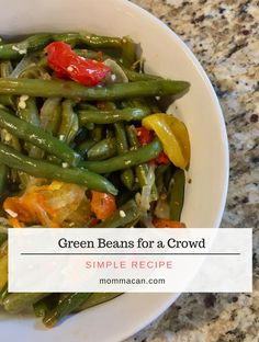Green Beans for a Crowd - A simple, savory recipe that is full of fresh ingredients and serve up to 14 people with some left over for snacking. Yum!
